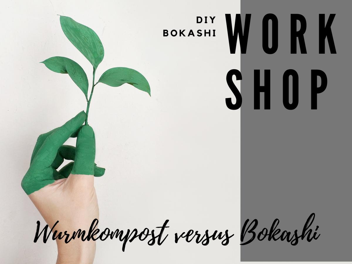 Workshop Wurmkompost Vs Bokashi